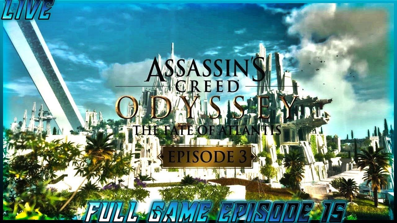 Assassins Creed Odyssey Live Dlc The Fate Of Atlantis Full Game Episode 15 Assassins Creed Odyssey Assassins Creed Creed The fate of atlantis episode 3