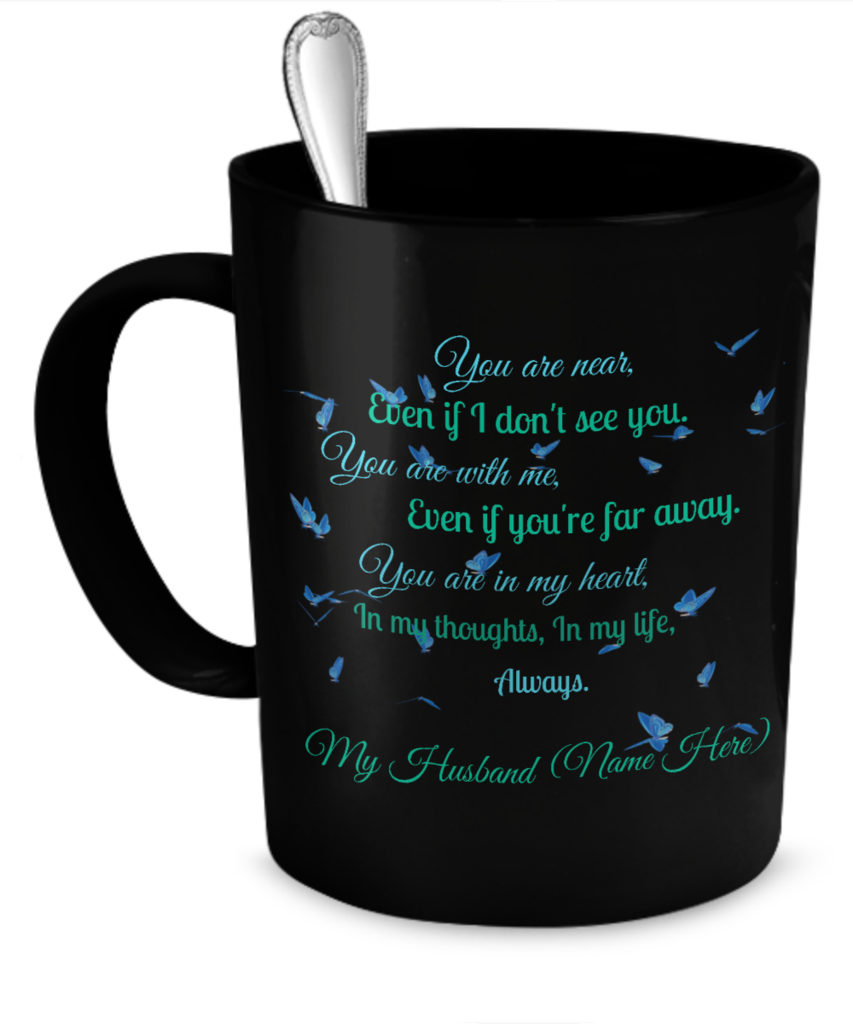You Are Near Husband Customized Mug