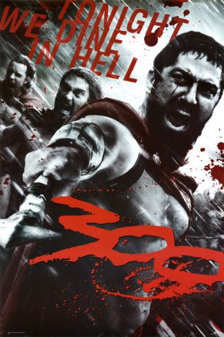 300 Movie Leonidas Spartans Tonight We Dine In Hell Posters At