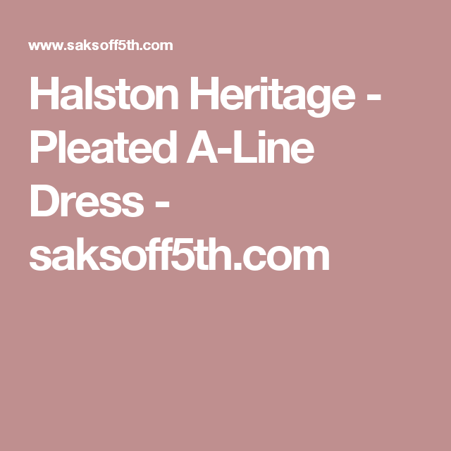 Halston Heritage - Pleated A-Line Dress - saksoff5th.com ...
