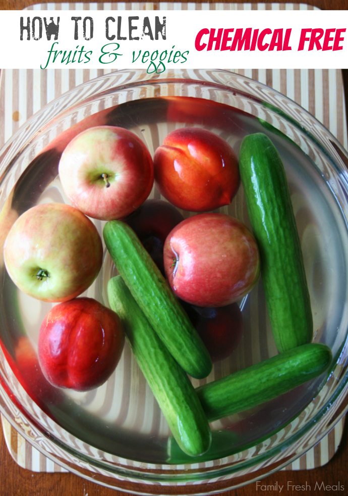 How to clean fruit and veggies. SO EASY with no chemicals - FamilyFreshMeals.com