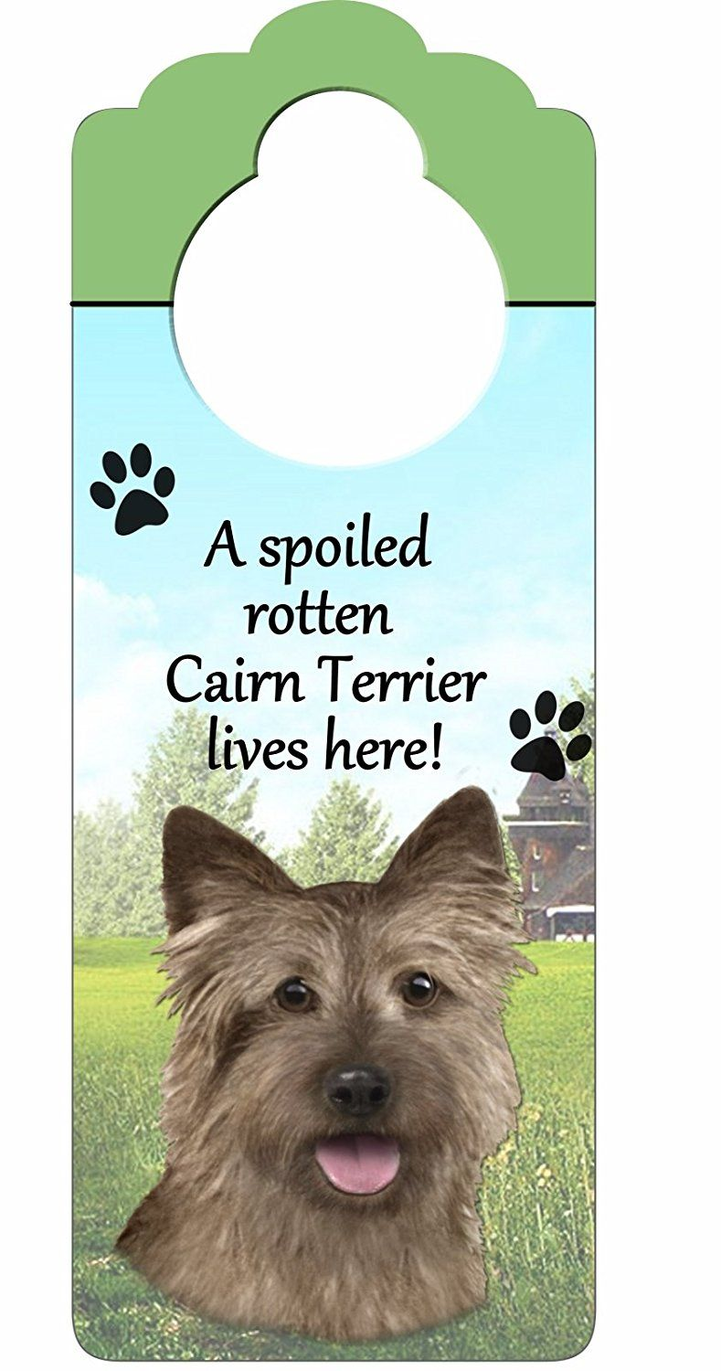 Cairn Terrier Wood Sign A Spoiled Rotten Cairn Terrier Lives Here