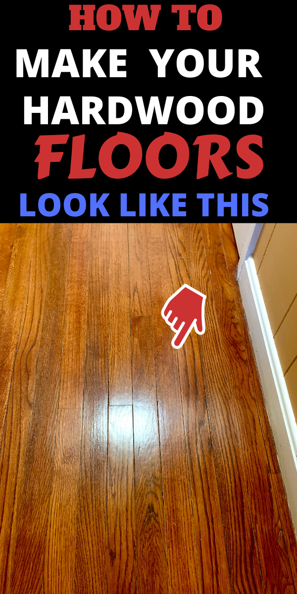 How To Clean And Give Your Hardwood Floors Shiny Look Like This For Days Hardwood Floors Flooring Household Cleaning Tips