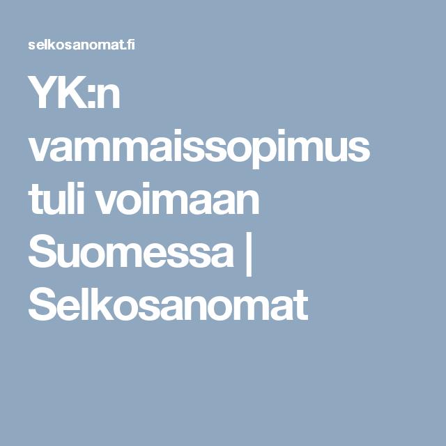 YK:n vammaissopimus tuli voimaan Suomessa | Selkosanomat