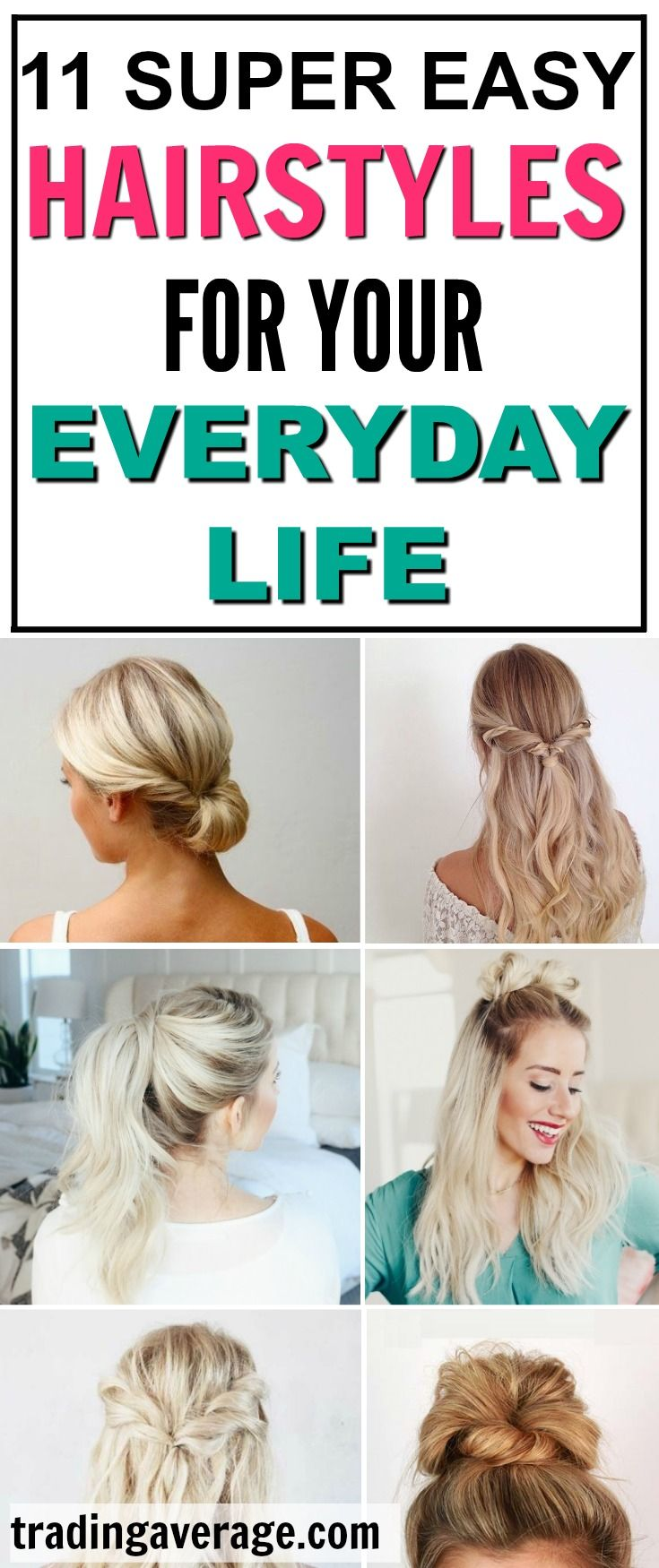 super easy hairstyles for everyday life best blogs pinterest