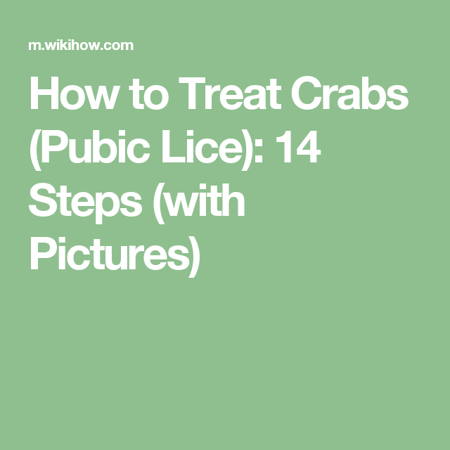 How to Treat Crabs (Pubic Lice): 14 Steps (with Pictures)