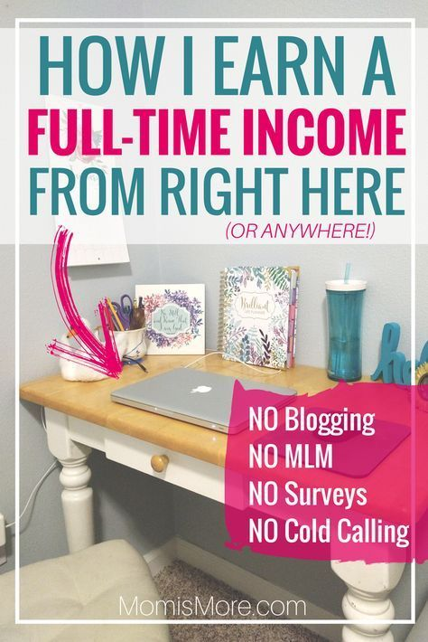 How I make a full-time income from home without bl