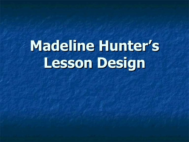 Madeline Hunters Lesson Design Latest By Bambam Via