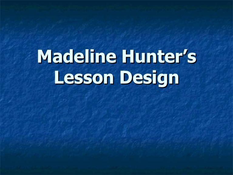 Madeline Hunters Lesson Design Latest By Bambam242 Via Slideshare
