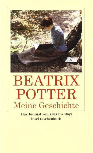 Meine Geschichte Das Journal 1881 Bis 1897 Insel Taschenbuch Amazon De Glen Cavaliero Beatrix Potter Eike Schonfeld Buch Geschichte Bucher Taschen Bucher