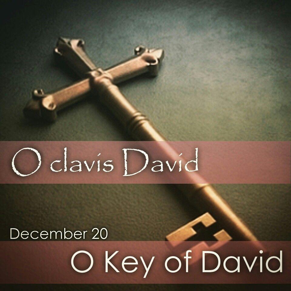 December 20, O clavis David: O Key of David, opening the gates of