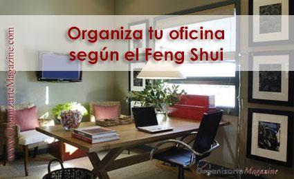 Organiza tu oficina seg n el feng shui feng shui for Decorar la casa segun el feng shui