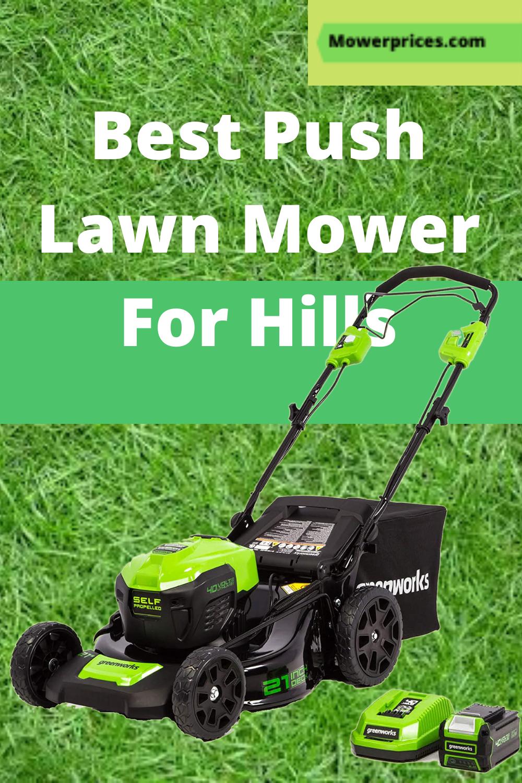 Best Push Lawn Mower For Hills Push Mower Push Lawn Mower Mower