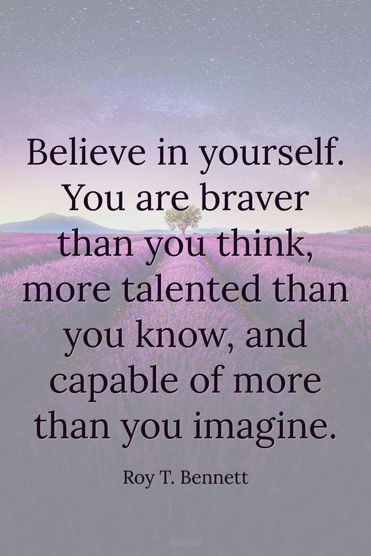 Believe In Yourself You Are Braver Than You Think More Talented Than You Know And Ca Believe In Yourself Quotes Belive In Yourself Quotes Be Yourself Quotes