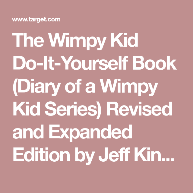 The wimpy kid do it yourself book diary of a wimpy kid series the wimpy kid do it yourself book diary of a wimpy kid series revised and expanded edition by jeff kinney hardcover by jeff kinney target solutioingenieria Gallery