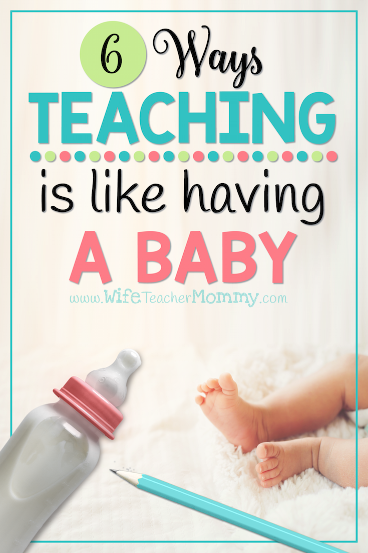 Having a baby is no easy task and neither is teaching. While teaching can be a very challenging task, it's also a very rewarding job. There are so many things that can go wrong in teaching, so many great plans that go right out the window, but there are also so many wonderful experiences to gain from it. Even through the ups and the downs, you'll be so glad you did it. In a way, teaching is like having a baby. No really, let's explore this idea.
