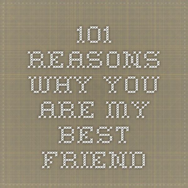 I best friend reasons love my why 365 Reasons