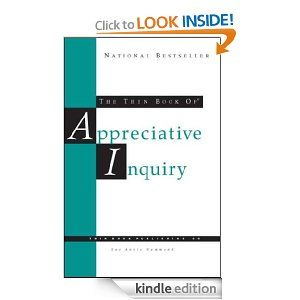 Apreciative inquiry this is some of the most exciting work done apreciative inquiry this is some of the most exciting work done with large groups on the planet today this is a quickie handbook fandeluxe Gallery