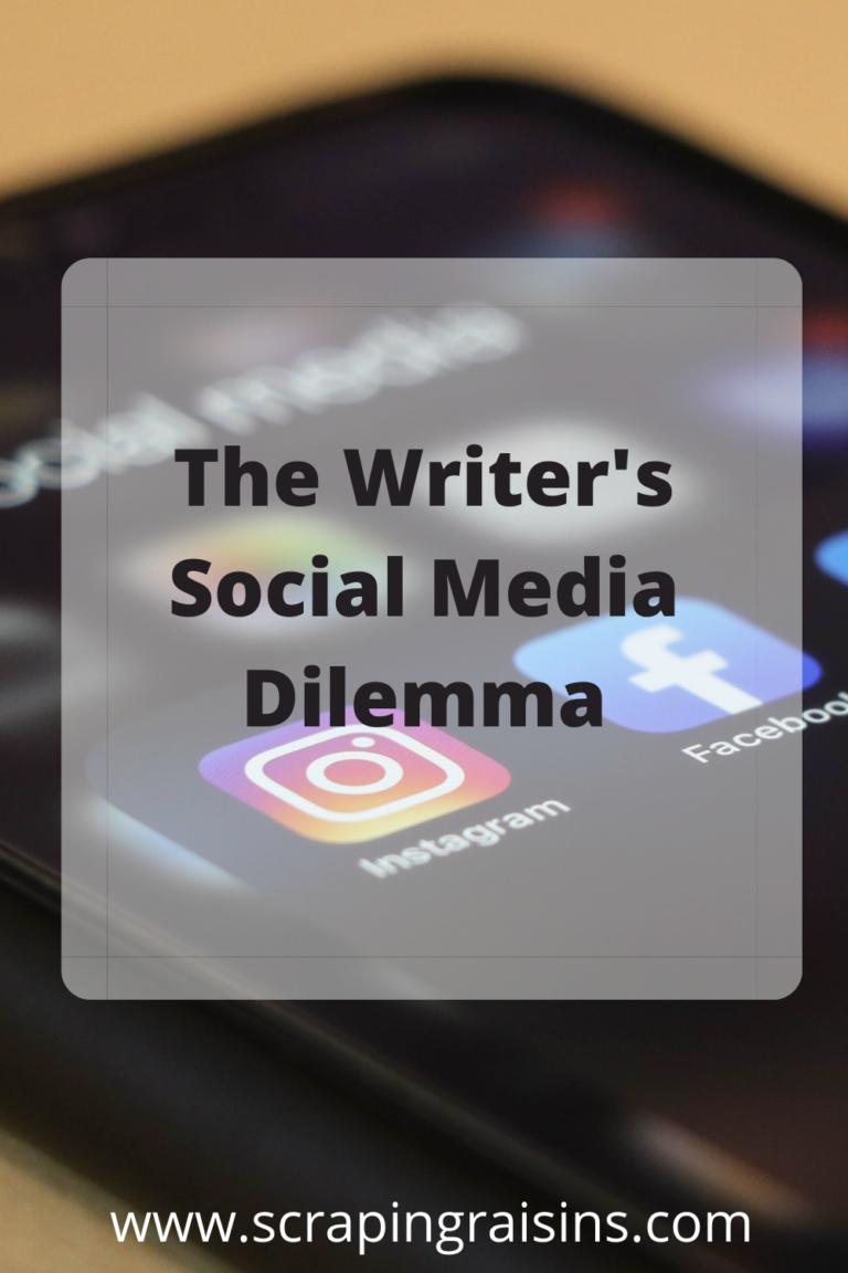 The Writer's Social Media Dilemma – Scraping Raisins