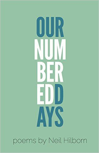 Our Numbered Days Neil Hilborn 9780989641562 Amazon Com Books