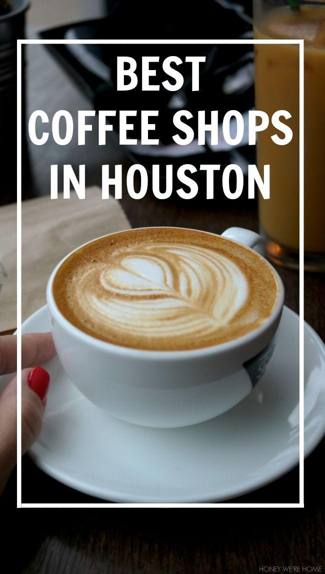 The Best Coffee Shops In Houston Honey We Re Home Best Coffee Shop Houston Coffee Shops Houston Food