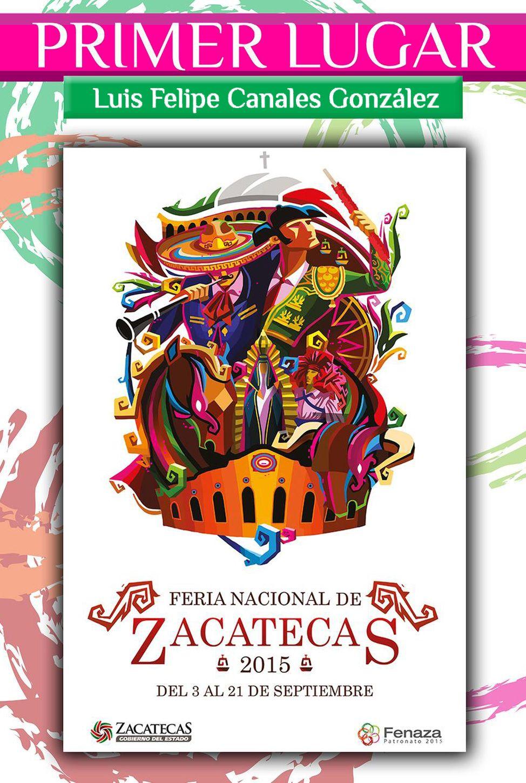 Cartel Ganador De La Feria Nacional De Zacatecas Fue Creado Con Paint Por Luis Felipe Canales Vecindad Gráfica Diseño Gráfico Carteles De Carnaval Disenos De Unas Carteles De Fiesta