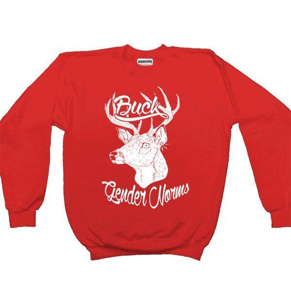 Buck Gender Norms -- Unisex Sweatshirt