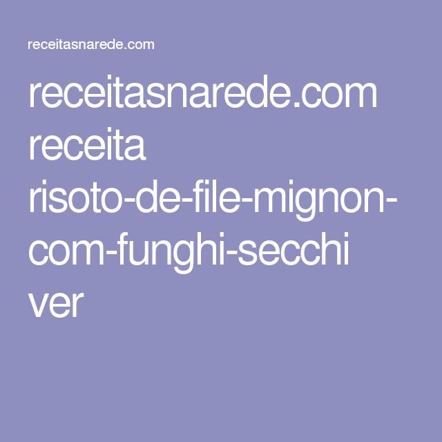 receitasnarede.com receita risoto-de-file-mignon-com-funghi-secchi ver