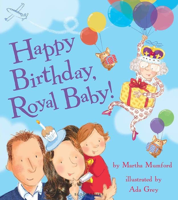 Happy Birthday, Royal Baby! by Martha Mumford and Ada Grey. Following on from the first book Shhh! Don't Wake the Royal Baby! Martha and Ada have published a sequel in celebration of George's first birthday.