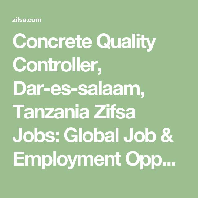 Concrete Quality Controller DarEsSalaam Tanzania Zifsa Jobs