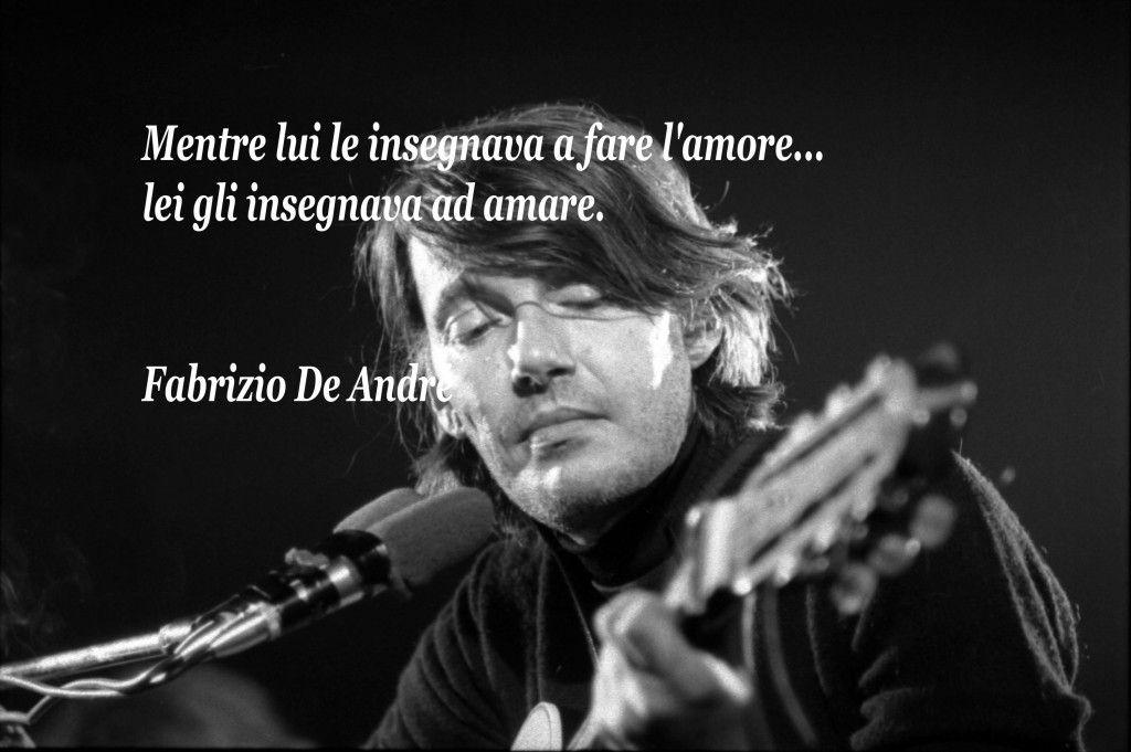 Frasi De Andre Cerca Con Google Musica Poesia E Amore