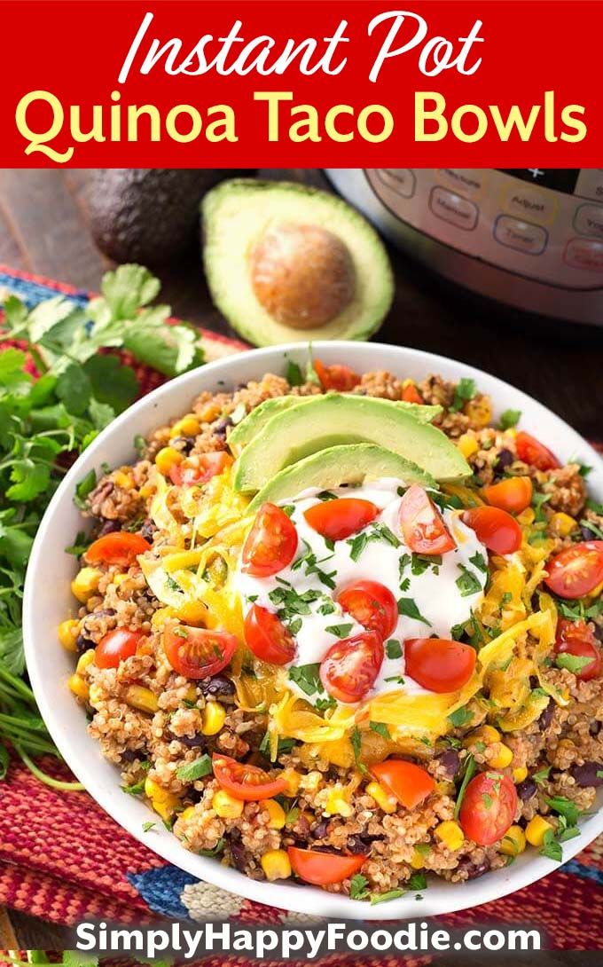 Instant Pot Quinoa Taco Bowls are a healthy and delicious one-pot meal. This is an Instant Pot Dump and Start recipe, so it's easy to make. This delicious pressure cooker quinoa taco bowl is also vegetarian and vegan. simplyhappyfoodie.com #instantpotquinoa #pressurecookerquinoa #instantpotrecipes