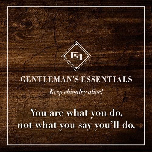 Truth Sign up/ subscribe/ register for the upcoming website and newsletter at www.gentlemans-essentials.com Gentleman's Essentials