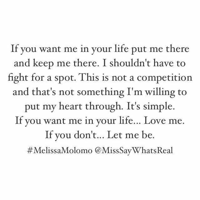 If You Want Me In Your Life Out Me There And Keep Me There I