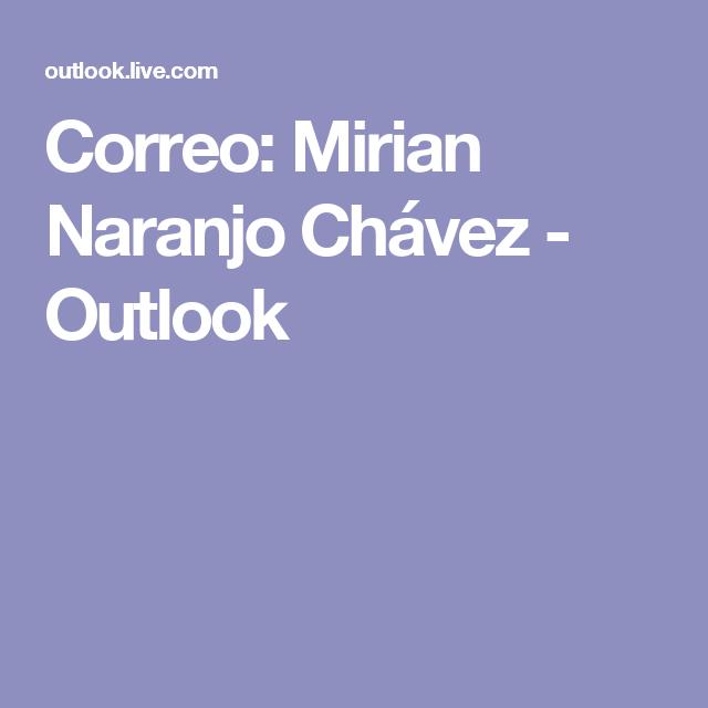 Correo: Mirian Naranjo Chávez - Outlook