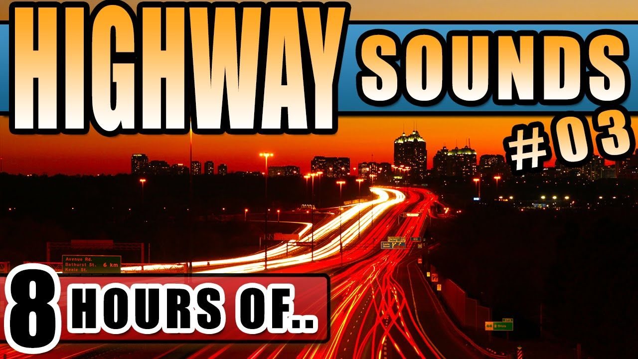 HIGHWAY MOTORWAY FREEWAY SOUNDS For Sleep and Relaxation 8