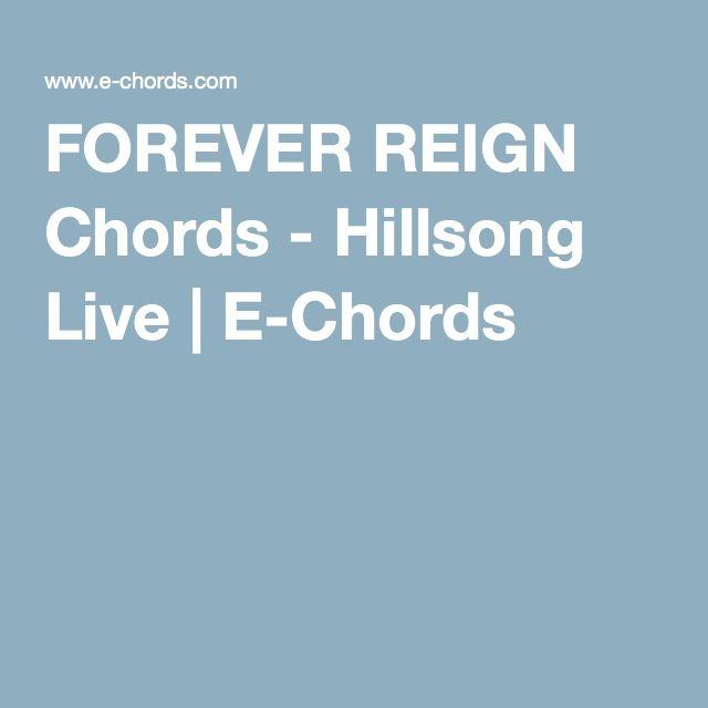FOREVER REIGN Chords - Hillsong Live   E-Chords   Songs   Pinterest ...