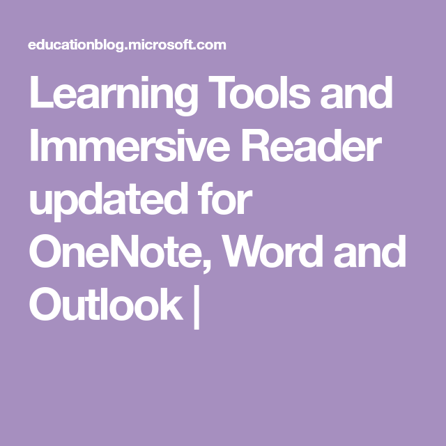Learning Tools And Immersive Reader Updated For OneNote Word Outlook