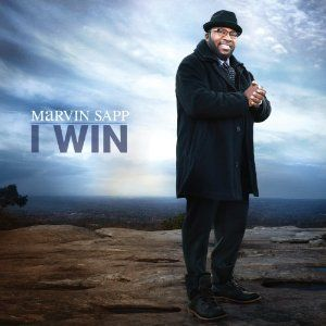 Marvin Sapp: 'I Win' ~ New Album will be released on April 3, 2012 ~ (Pre-Order Now)