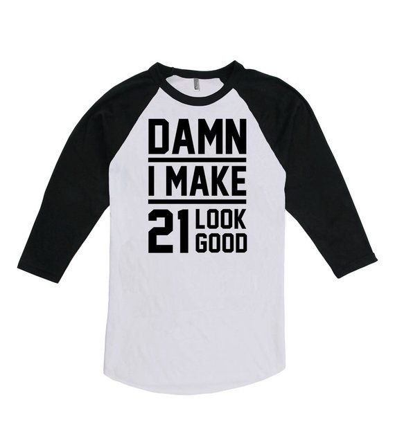 21st Birthday Shirt Gifts For Men Present Her Damn I Make 21 Look Good Am