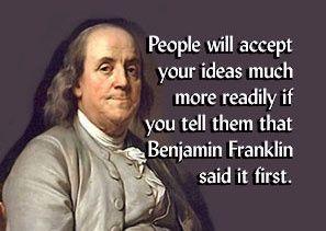 Ben Franklin Ben Franklin Quotes Benjamin Franklin American