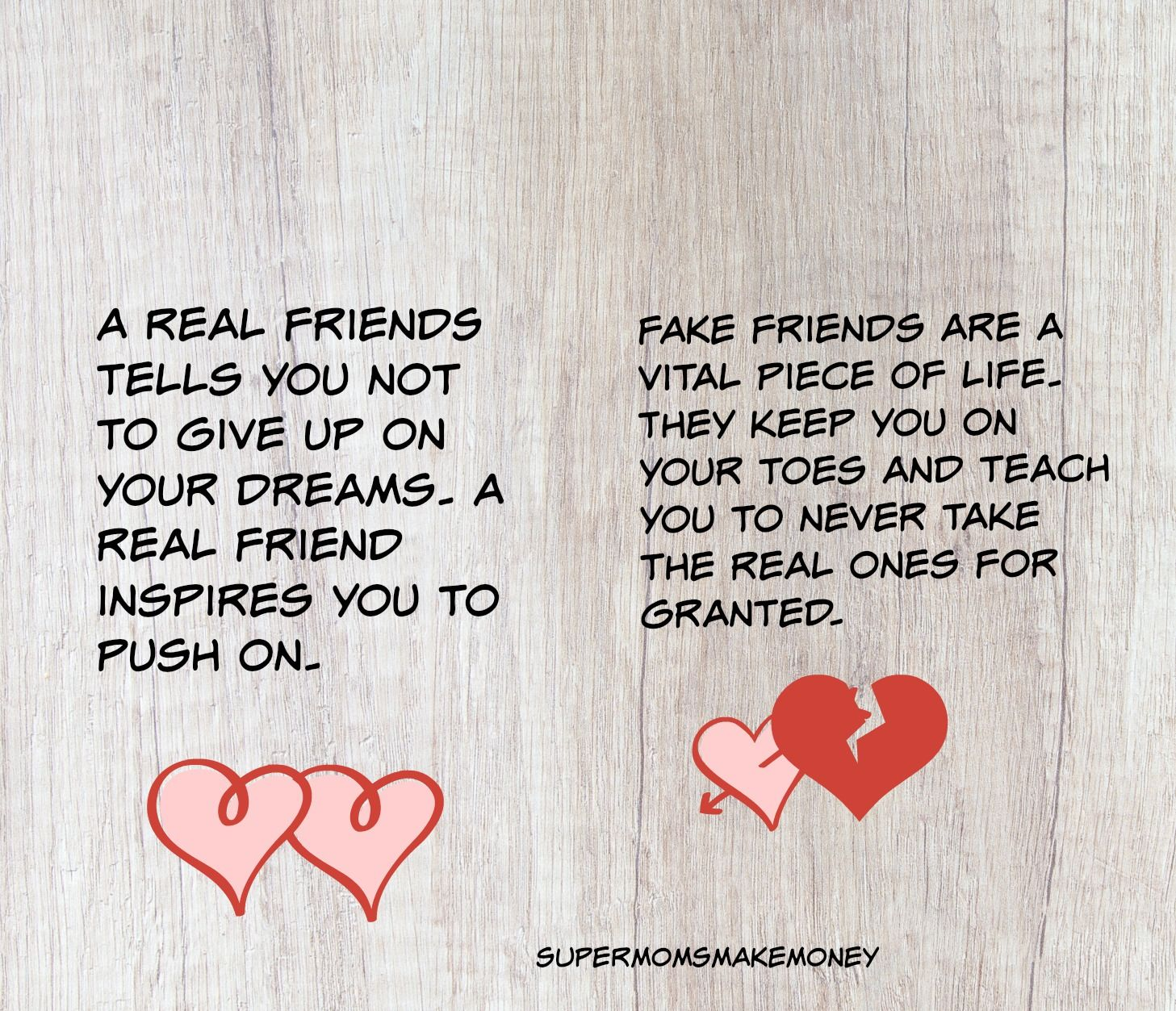 Fake Friends Vs Real Friends 10 Things That True Friends Do Super Moms Make Money Friends Quotes Fake Friend Quotes Fake Friends