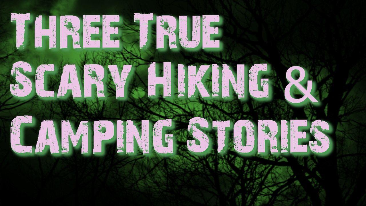 three true scary hiking