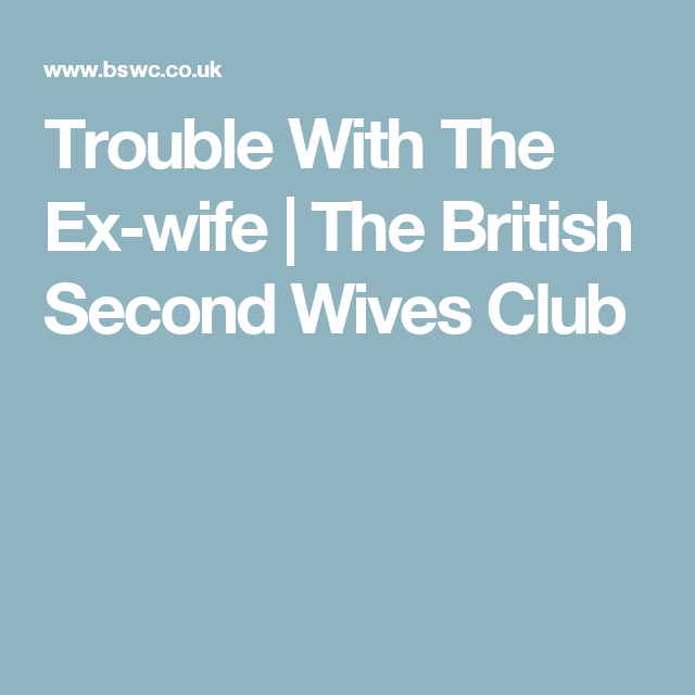 Bitter angry ex wife