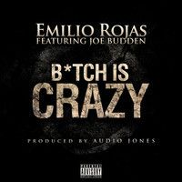 Emilio Rojas - B*tch Is Crazy (ft. Joe Budden) by empiredistribution on SoundCloud