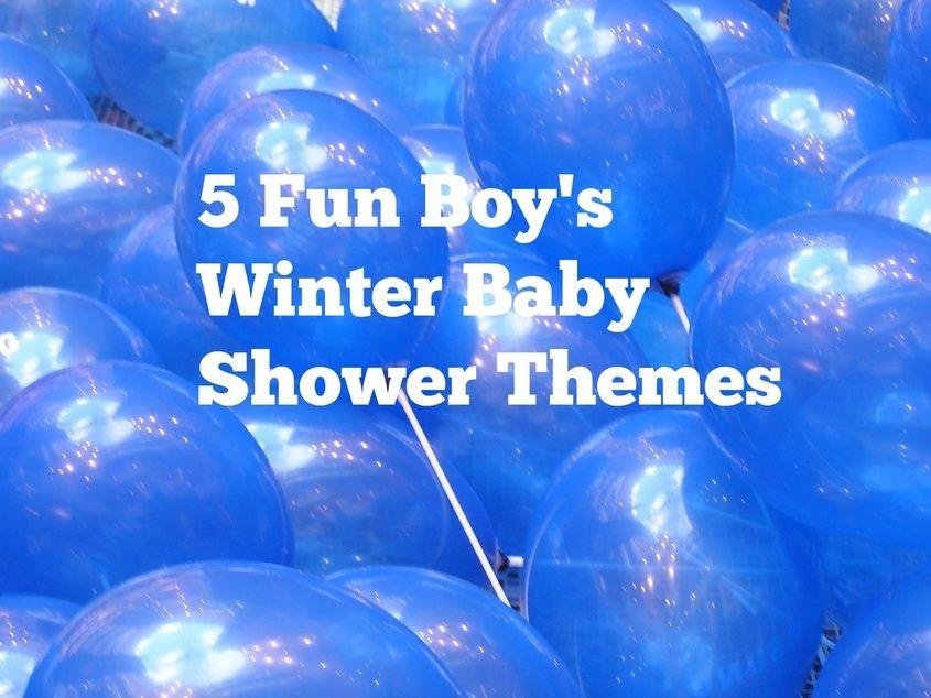 5 Fun Boys Winter Baby Shower Themes Heartwarming Baby Shower
