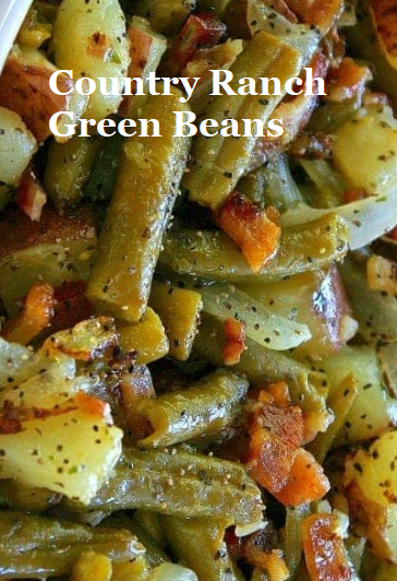 Country Ranch Green Beans  Potatoes with Bacon Easy Simple DELICIOUS Pan lickin good They go great with just about anything from my Garlic