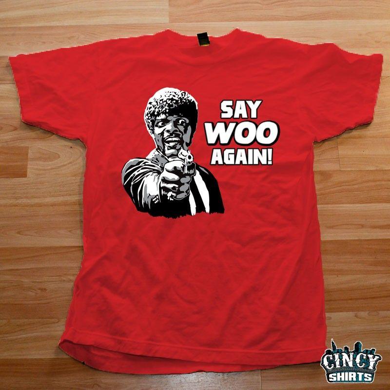 1097e433e Say Woo Again T shirt, Say What again meme, cincy shirts | Phish ...