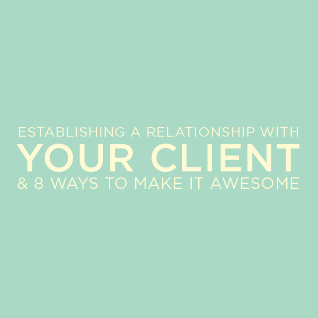 8 Tips For Establishing A Strong Relationship With Clients
