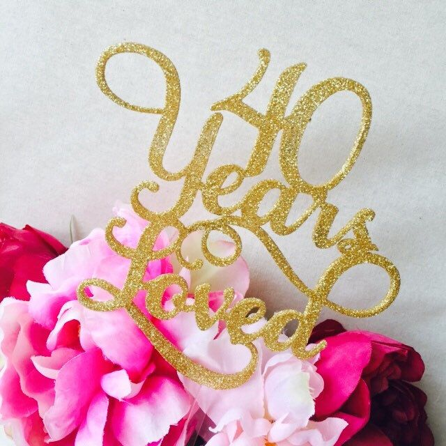 40 Years Loved Cake Topper Anniversary Cake Topper Cake Decoration ...